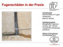Fugenschäden in der Praxis: Betonschäden im Fugen- randbereich, dadurch Abrisse